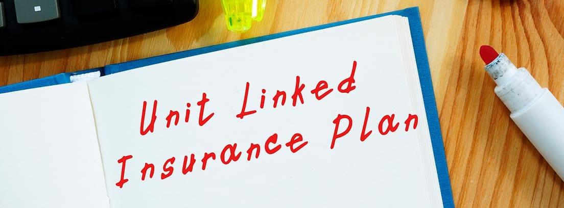 """Imagen de cuaderno en el que se lee """"Unit Linked Insurande Plan"""""""